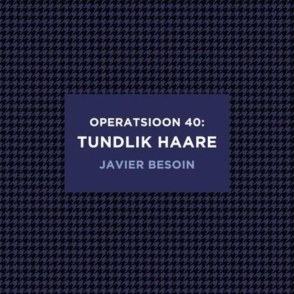 Operatsioon 40 Tundlik Haare